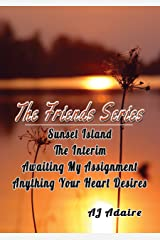 The Friend Series Bundle: Sunset Island, The Interim, Awaiting My Assignment, Anything Your Heart Desires Kindle Edition