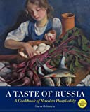 A Taste of Russia: A Cookbook of Russian Hospitality
