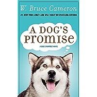 A Dog's Promise: A Novel (A Dog's Purpose (3))