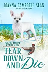 Tear Down and Die: Book #1 in the Cara Mia Delgatto Mystery Series Kindle Edition