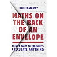 Eastaway, R: Maths on the Back of an Envelope: Clever Ways to (Roughly) Calculate Anything