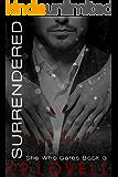 Surrendered: A Billionaire Romance (She Who Dares Book 3)