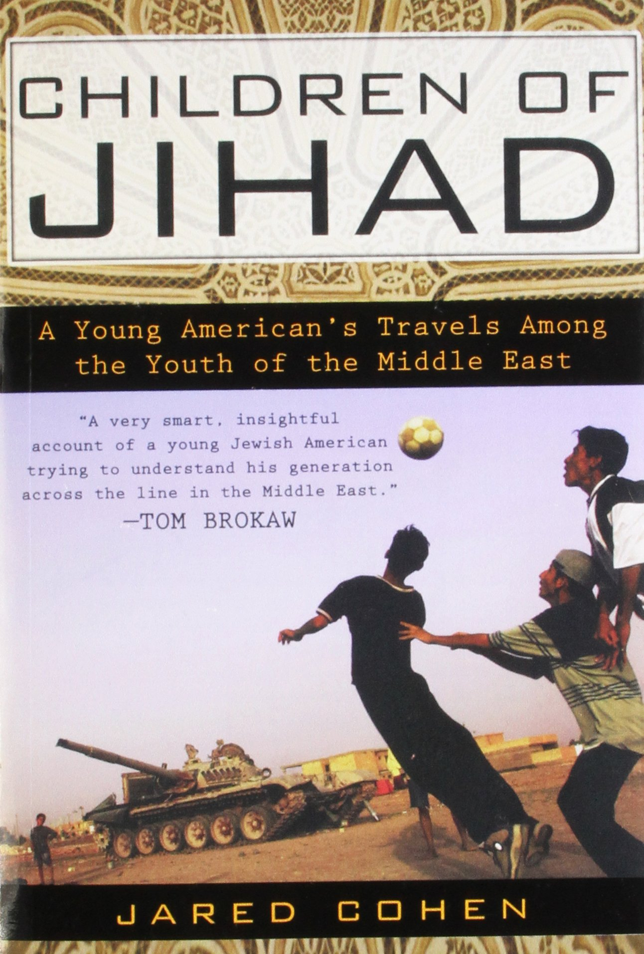 Children of Jihad A Young Americans Travels Among the Youth of the