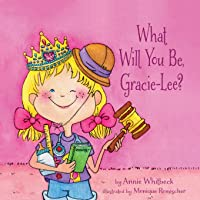What Will You Be, Gracie-Lee?