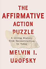 The Affirmative Action Puzzle: A Living History from Reconstruction to Today Kindle Edition