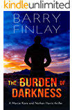 The Burden of Darkness: A Marcie Kane and Nathan Harris Thriller (The Marcie Kane Thriller Collection Book 4)
