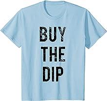 Buy the Dip Stock Trader T-Shirt