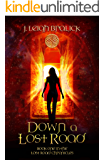 Down A Lost Road (Lost Road Chronicles Book 1)