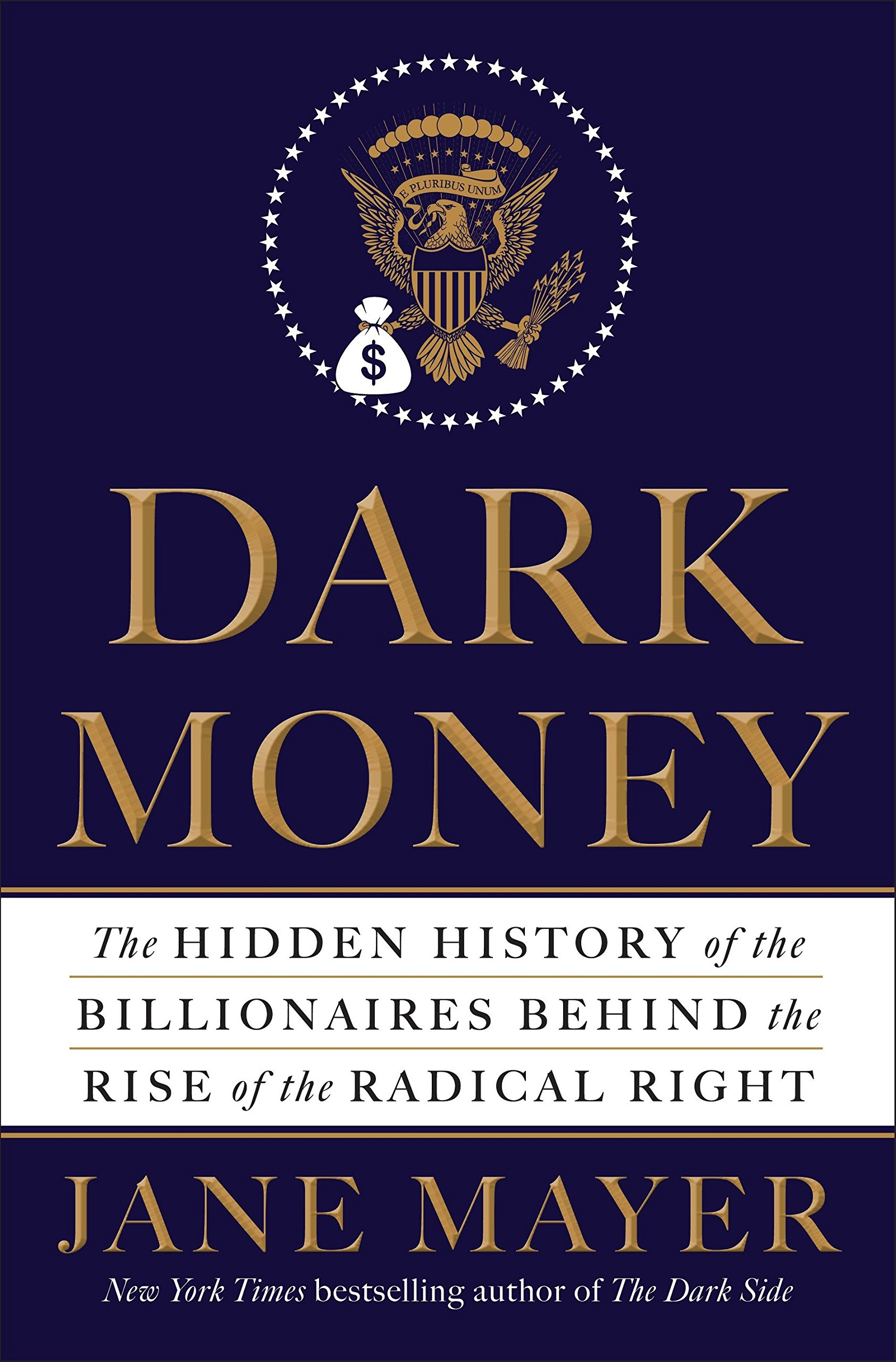 Dark Money The Hidden History Of The Billionaires Behind The Rise