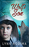 Wolf's Son: A Prequel to the Texas Ranch Wolf Pack Series: Texas Ranch Wolf Pack Story (Texas Ranch Wolf Pack World Book…
