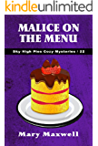 Malice on the Menu (Sky High Pies Cozy Mysteries Book 22)