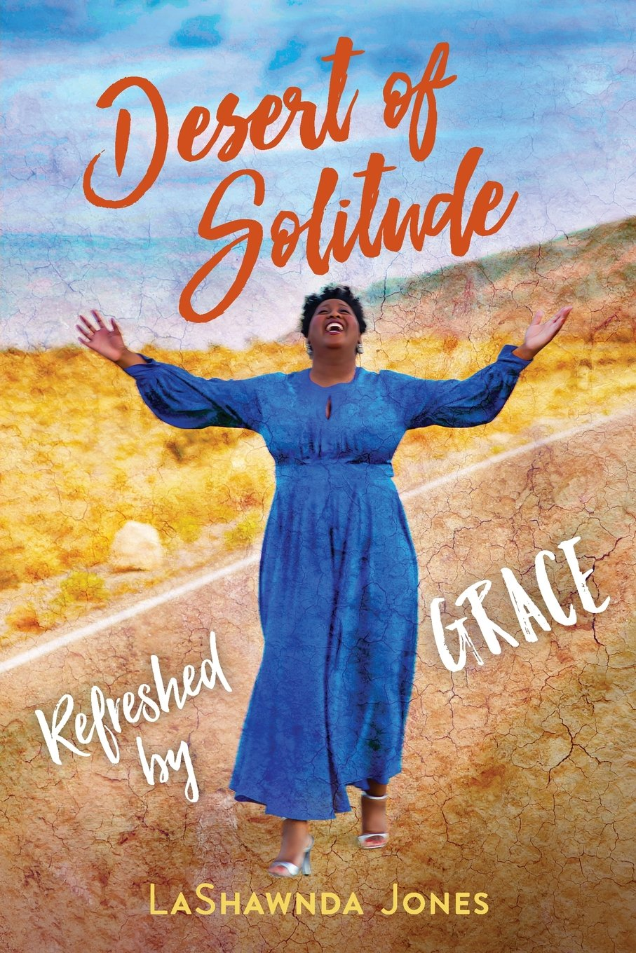 Read Online Desert of Solitude: Refreshed by Grace (Faith Journey) pdf