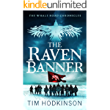 The Raven Banner: A fast-paced, action-packed historical fiction novel (The Whale Road Chronicles Book 2)