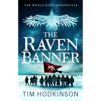 The Raven Banner: A fast-paced, action-packed historical fiction novel (The Whale Road Chronicles Book 2) (English…