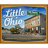 Little Ohio: A Nostalgic Look at the Buckeye State's Smallest Towns (Tiny Towns)