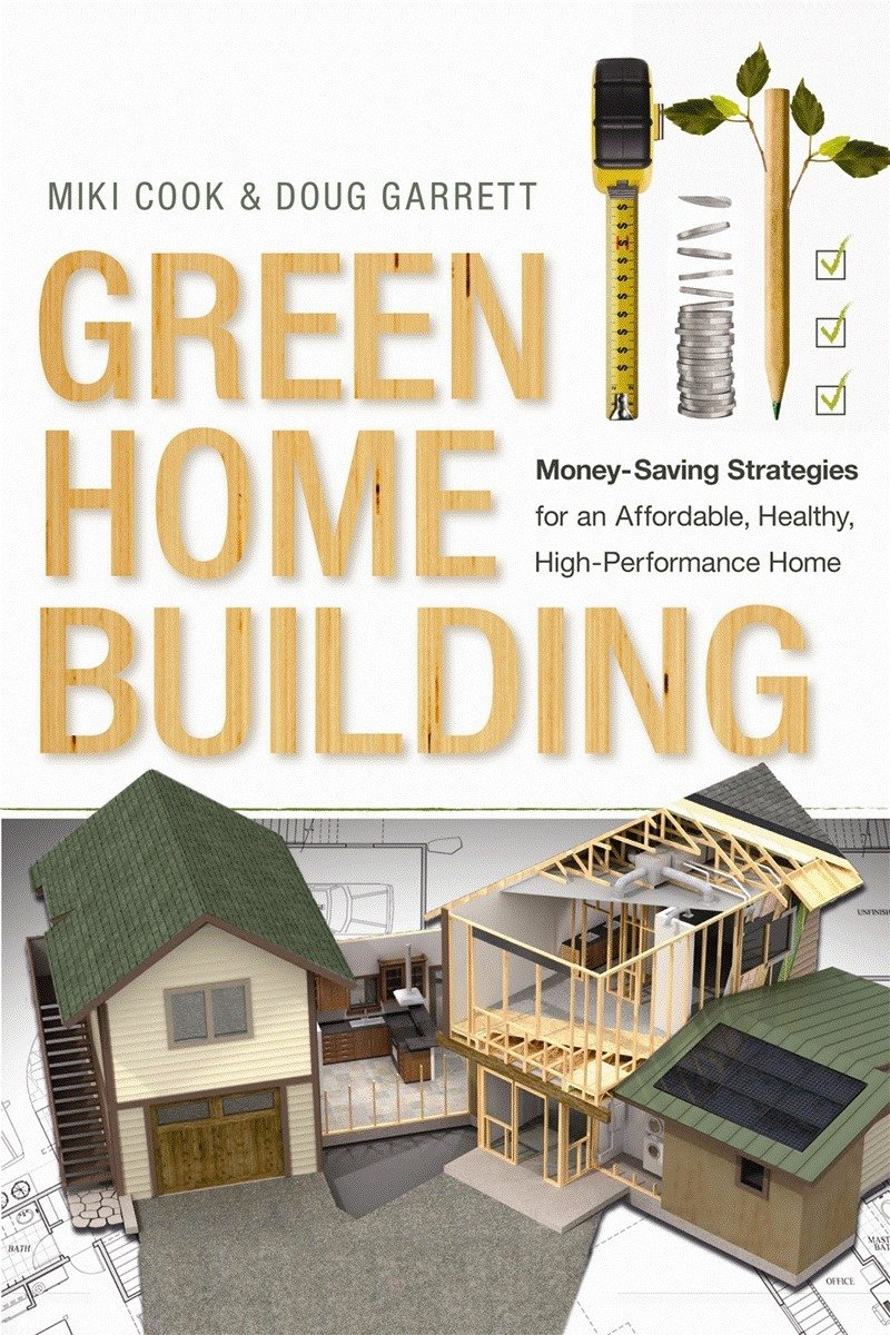 Green Home Building: Money-Saving Strategies for an Affordable ...
