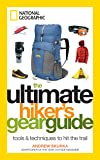 The Ultimate Hiker39;s Gear Guide by Andrew Skurka