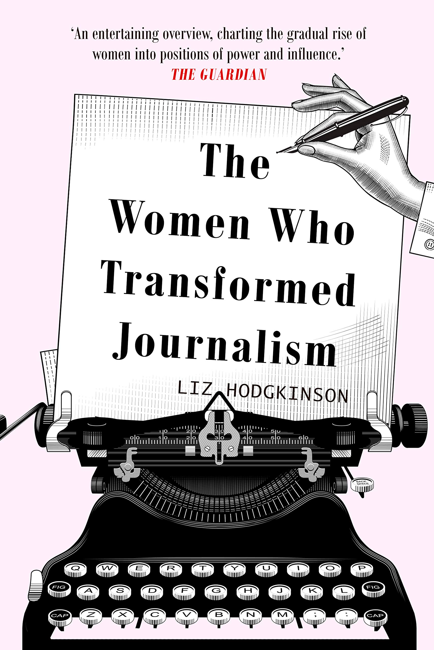 The Women Who Transformed Journalism  English Edition