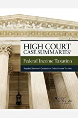 High Court Case Summaries on Federal Income Taxation (Keyed to Bankman, Shaviro, Stark, and Kleinbard) Kindle Edition