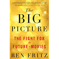 The Big Picture: The Fight for the Future of Movies book cover