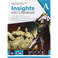 Insights into literature. Vol. A. Per le Scuole superiori. Con e-book. Con espansione online