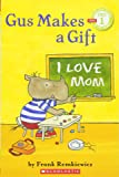 Scholastic Reader Pre-Level 1: Gus Makes a Gift