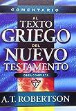 Comentario al texto griego del Nuevo Testamento (Spanish Edition)