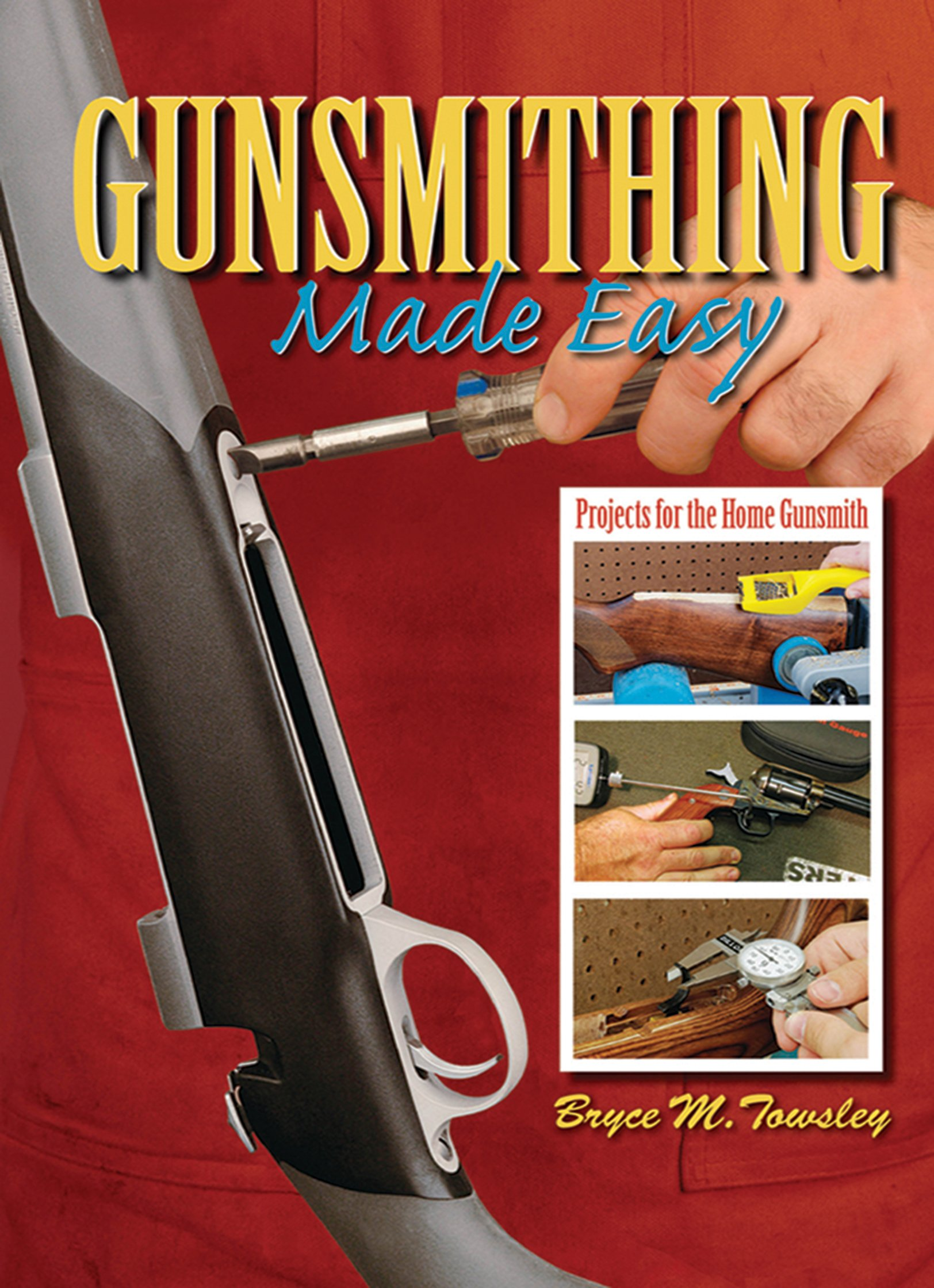 Gunsmithing Made Easy: Projects for the Home Gunsmith ebook