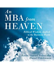 An MBA from Heaven: Biblical Wisdom Applied to the Business World