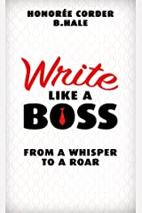 Write Like a Boss: From a Whisper to a Roar (English Edition) eBook Kindle