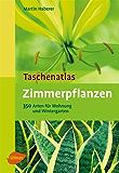 Taschenatlas Zimmerpflanzen: 350 Arten für Wohnung und Wintergarten (Taschenatlanten)