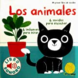 Los animales. Mi primer libro de sonidos (Libros con sonido)