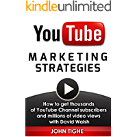 YouTube Marketing Strategies: How to get thousands of YouTube Channel subscribers and millions of video views with David Walsh
