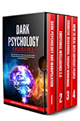 DARK PSYCHOLOGY: 4 BOOKS IN 1 : The Art of Persuasion, How to influence people, Hypnosis Techniques, NLP secrets, Analyze Body language, Cognitive Behavioral Therapy, and Emotional Intelligence 2.0 Kindle Edition