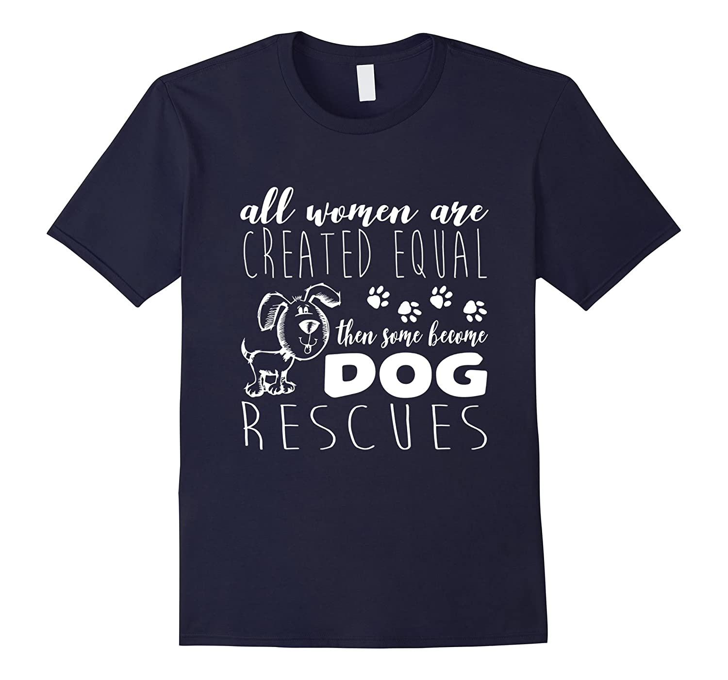 Some Women Become Dog Rescues T Shirt Dog Lovers Shirt-Vaci