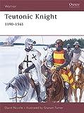 Teutonic Knight: 1190-1561: 12th-16th Centuries (Warrior)