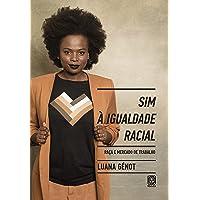 Sim à igualdade racial: raça e mercado de trabalho