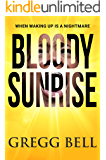 Bloody Sunrise: An electrifying psychological thriller