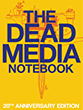The Dead Media Notebook: 20th Anniversary Edition