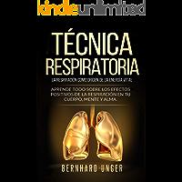 Técnica respiratoria - La respiración como origen de la energía vital: Aprende todo sobre los efectos positivos de la…