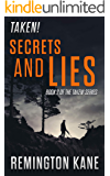 Taken! - Secrets & Lies (A Taken! Novel Book 2)