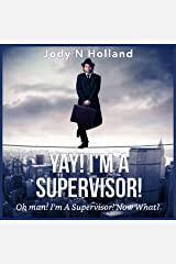 Yay! I'm a Supervisor!: Oh Man! I'm a Supervisor! Now What?! Audible Audiobook