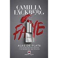 Alas de plata: Una mujer con dos rostros y un pasado del que escapar (Camilla Läckberg)