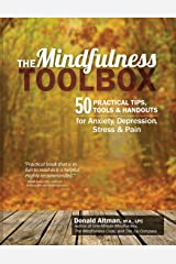 The Mindfulness Toolbox: 50 Practical Tips, Tools & Handouts for Anxiety, Depression, Stress & Pain Paperback