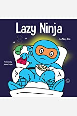 Lazy Ninja: A Children's Book About Setting Goals and Finding Motivation (Ninja Life Hacks 4) Kindle Edition