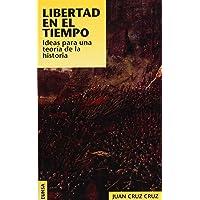 Libertad en el tiempo: ideas para una teoría de la historia