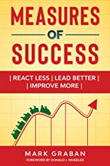 Measures of Success: React Less, Lead Better, Improve More Kindle Edition