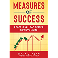 Measures of Success: React Less, Lead Better, Improve More (English Edition)