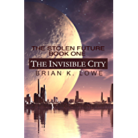 The Invisible City: The Stolen Future book 1 (The Stolen Future Trilogy) (English Edition)