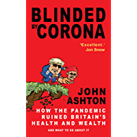 Blinded by Corona: Excellent.' Jon Snow (English Edition)